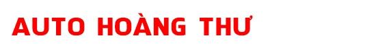 Salon Auto Hoàng Thư - Hoàng Thơ - Chuyên mua bán ký gửi các dòng xe đã qua sử dụng
