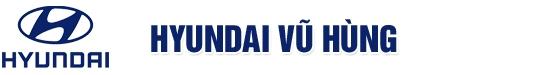 Hyundai Vũ Hùng - Chuyên cung cấp dòng xe mới chính hãng