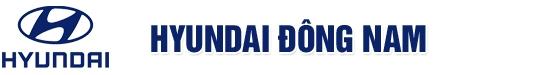 Hyundai Đông Nam - Đại lý Hyundai Hàn Quốc lớn nhất tại Việt Nam
