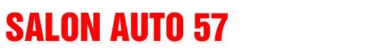 Salon Auto 57 - Mua bán - Trao đổi - Ký gửi các dòng xe ô tô đã qua sử dụng