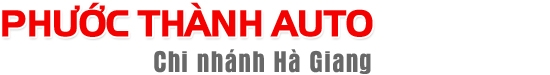 Salon Phước Thành Auto - CN Hà Giang - Chuyên kinh doanh và phân phối xe nhập khẩu