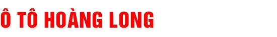 Salon Ô Tô Hoàng Long - Mua bán, trao đổi, ký gửi xe cũ mới