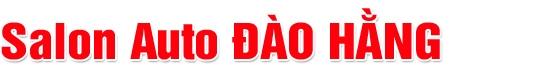 Salon Auto Đào Hằng - Mua bán các dòng xe đã qua sử dụng