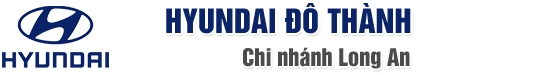Hyundai Đô Thành - CN Long An - Đại lý chuyên cung cấp các dòng xe chính hãng của Hyundai