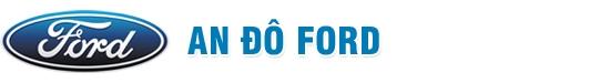 An Đô Ford - Chuyên cung cấp dòng xe Ford chính hãng
