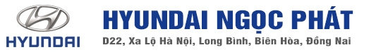Hyundai Ngọc Phát - Chi Nhánh 2 -  Chuyên cung cấp dòng xe Hyundai chính hãng