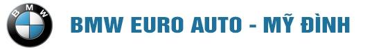BMW Euro Auto Mỹ Đình - Phân phối dòng xe cao cấp BMW tại Việt Nam